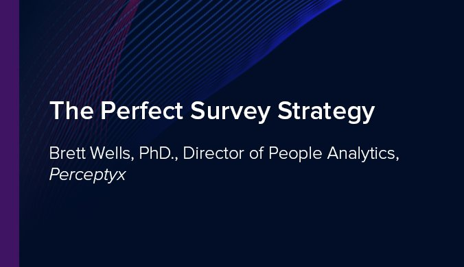 The Perfect Survey Strategy